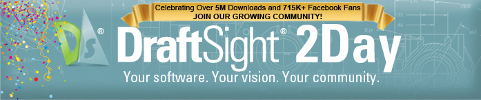 Draftsight 2day - your software. your vision. your community
